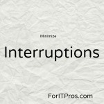 "Minimizing Interruptions to Stay ""In the Zone"""