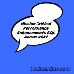 DBTA – Mission Critical Performance Enhancements in SQL Server 2014