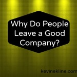 Why Do People Leave a Good Company?