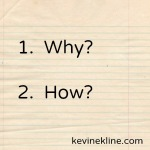 "First Ask ""Why"", then Ask ""How"""