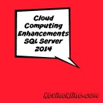 DBTA – Cloud Computing Enhancements in SQL Server 2014