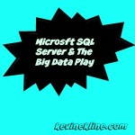 DBTA – Microsoft SQL Server and the Big Data Play