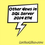DBTA – Other News in SQL Server 2014 RTM